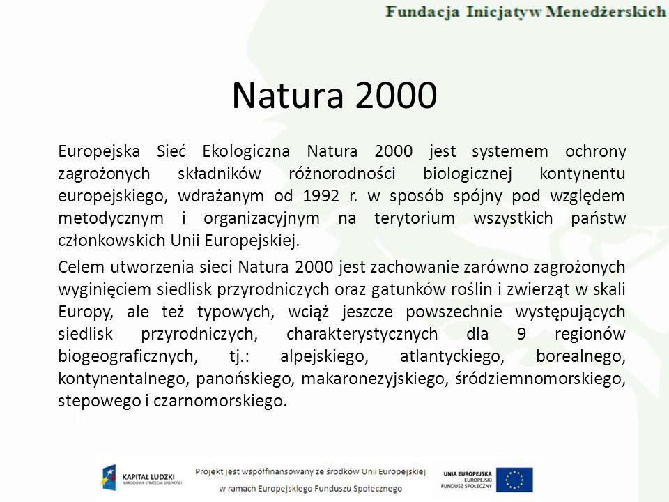 Natura 2000 Podstawą prawną tworzenia sieci Natura 2000 jest dyrektywa Rady 79/409/EWG z dnia 2 kwietnia 1979 roku w sprawie ochrony dzikich ptaków i dyrektywa Rady 92/43/EWG z dnia 21 maja 1992 roku w sprawie ochrony siedlisk przyrodniczych oraz dzikiej fauny i flory.