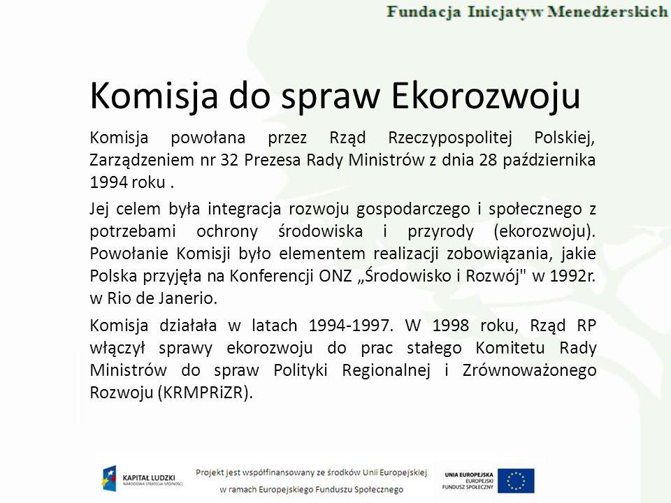 Rada do Spraw Zrównoważonego Rozwoju Powołana w Polsce, zarządzeniem Prezesa Rady Ministrów w dniu 11-09- 2002 roku.