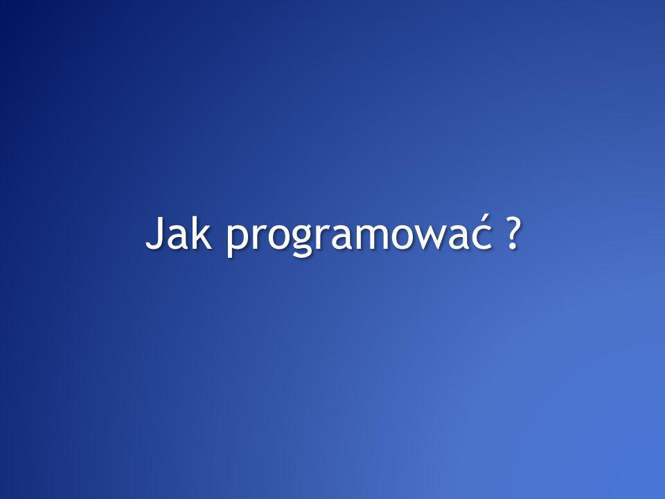 Nie potrzeba programować.Naprawdę. Tak.