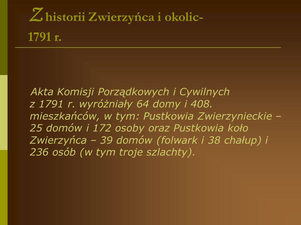 Opisy parafii z lat 1783-1784 wymieniały tu Zwierzyniec Królewski oparkowany, wzdłuż na milę małą, a szeroki na ćwierć mili (stąd nazwa wsi).
