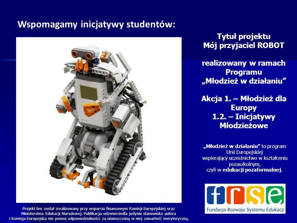 Wspomagamy inicjatywy studentów: Projekt ten został zrealizowany przy wsparciu finansowym Komisji Europejskiej oraz Ministerstwa Edukacji Narodowej.