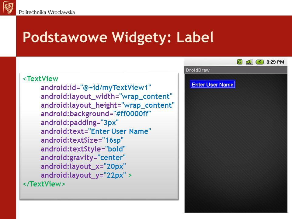 Podstawowe Widgety: Button Button pozwala na symulowanie akcji klikanie w interfejsie użytkownika.