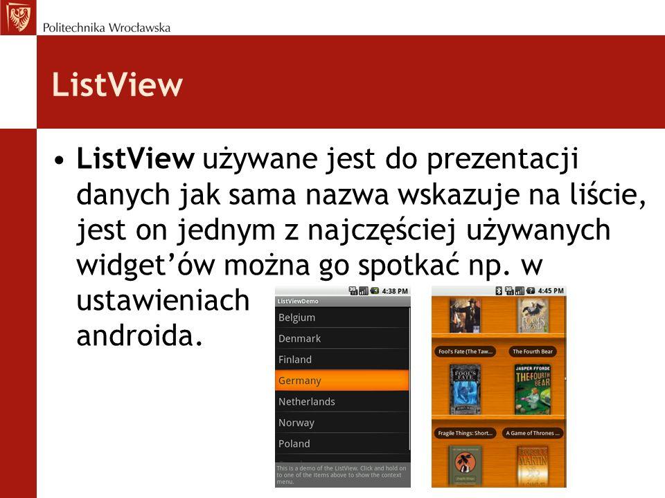 ListView ListView jest jednym z widgetów znajdujących się w submenu Composite w toolboxie interfejsu tworzenia layoutów.
