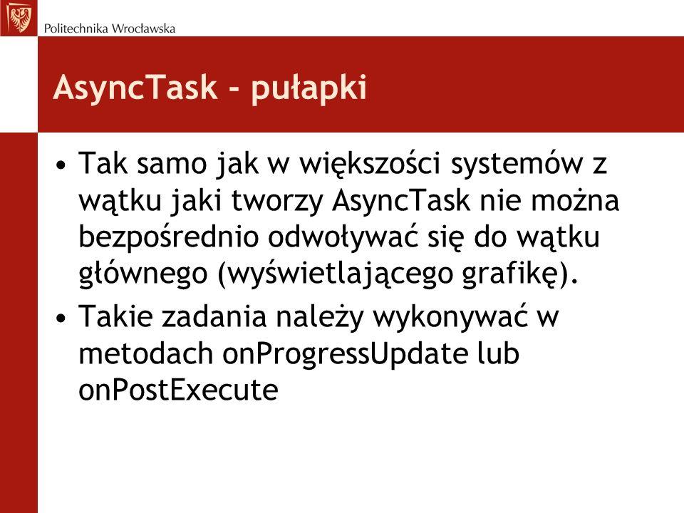 Jak stworzyć AsyncTask Należy stworzyć klasę dziedziczącą po klasie AsyncTask W nawiasach trójkątnych (typy generyczne) pierwszy typ oznacza jaki typ parametru przybiorą metody doInBackground i execute.