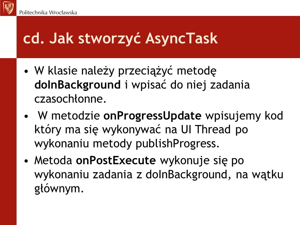 Dziękujemy Tomasz Wachowski Kamil Snopek Jan Romaniak W ramach checi rozszerzenia swojej wiedzy zapraszamy na : http://grail.cba.csuohio.edu/%7Ematos/notes/cis-493/lecture- notes/Android-Chapter04-User-Interfaces.pdf