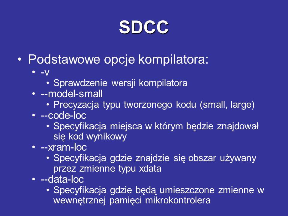 SDCC Typy podstawowe akceptowane przez pakiet: char 8 bity (1 bajt) short16 bity (2 bajty) int16 bity (2 bajty) long32 bity (4 bajty) float32 bity (4 bajty, kodowane według IEEE)