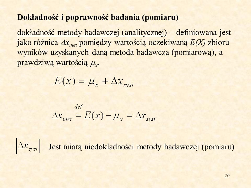 21 Wynik pomiaru Wartość odniesienia (prawdziwa) Błąd pomiaru Niepewność pomiaru Błąd pomiaru a niepewność pomiaru