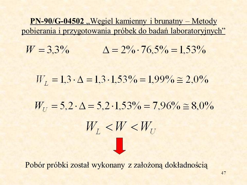 48 PN-90/G-04502 Węgiel kamienny i brunatny – Metody pobierania i przygotowania próbek do badań laboratoryjnych Obliczmy niepewność poboru próbki, jej przygotowania i analizy
