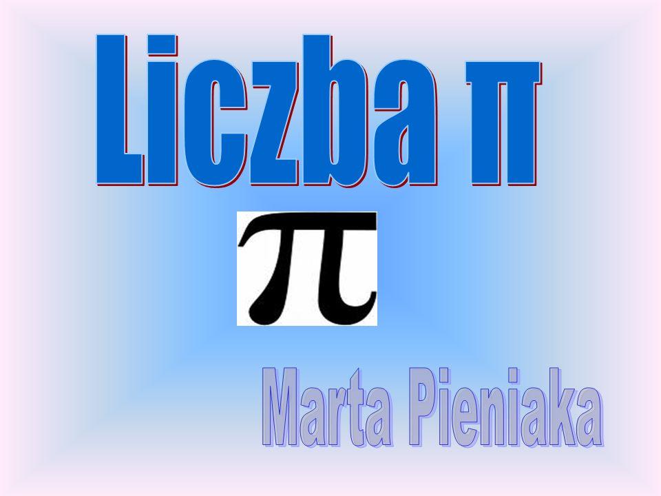 Liczba π (czytaj: liczba pi), ludolfina - stała matematyczna, która pojawia się w wielu dziedzinach matematyki i fizyki.