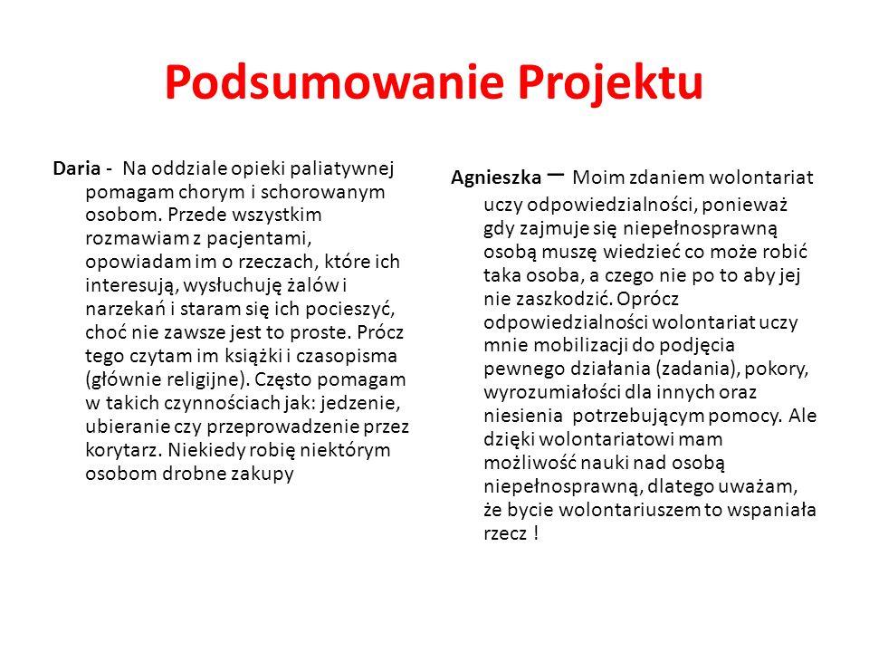 Podsumowanie Projektu cd.Joanna – Wolontariat ma za zadanie niesienie pomocy.