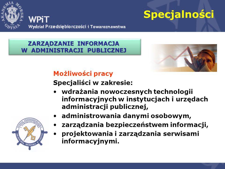 L OGISTYKA I HANDEL MORSKI L OGISTYKA I HANDEL MORSKI Specjalności Możliwości pracy Specjaliści i menedżerowie ds.