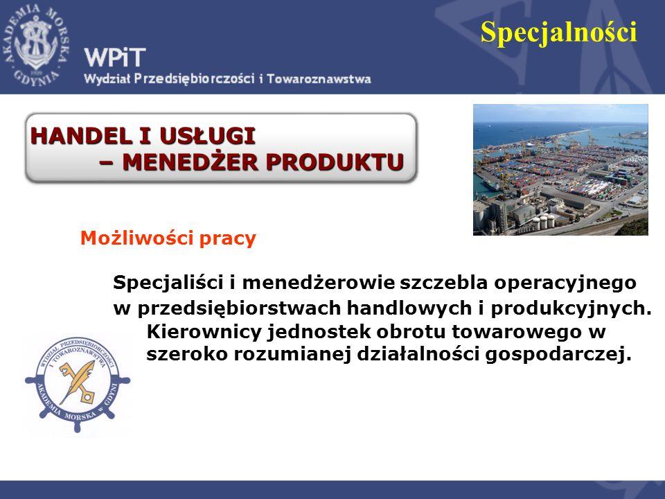 http://wpit.am.gdynia.pl ZARZĄDZANIE - studia stacjonarne I stopnia ZARZĄDZANIE - studia stacjonarne I stopnia INTERNET I MULTIMEDIA W ZARZĄDZANIU LOGISTYKA I HANDEL MORSKI ZARZĄDZANIE PRZEDSIĘBIORSTWEM 6 semestrówDYPLOMLICENCJATA