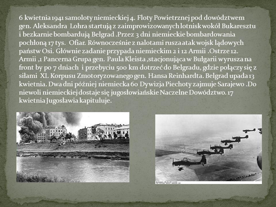 Tego samego dnia,w którym rozpoczyna się atak na Jugosławię,wojska niemieckie przekraczają granicę Grecji.6 kwietnia 1941 niemiecki poseł o godz.