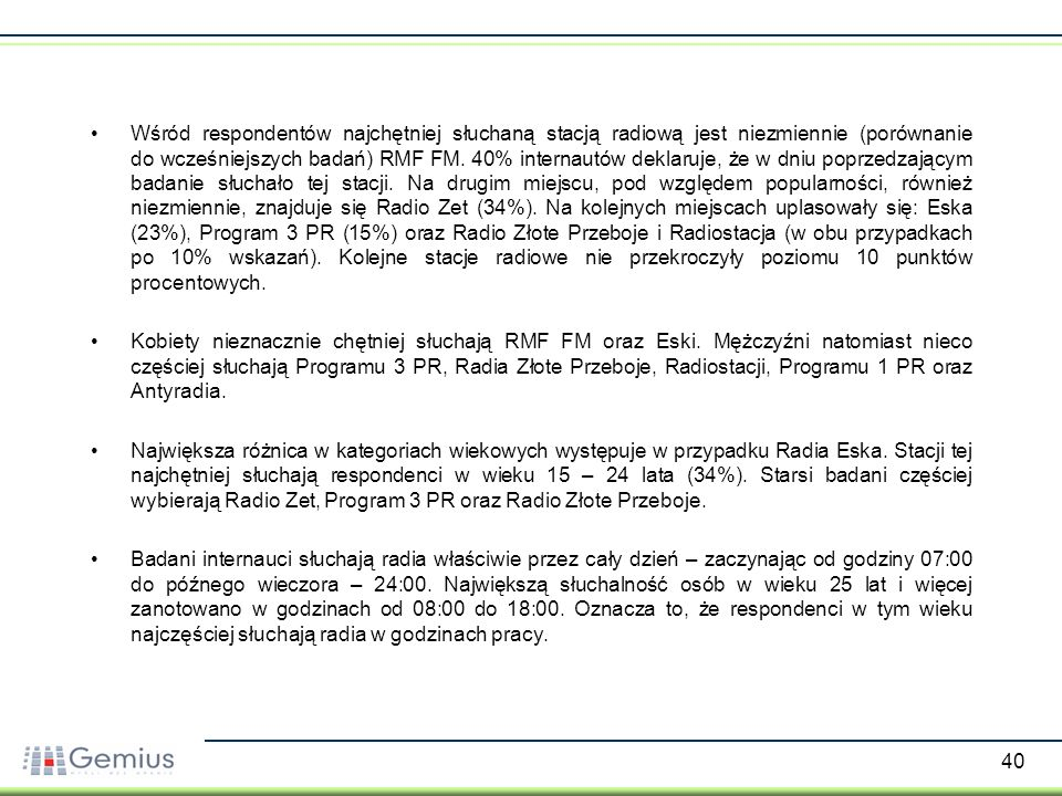 41 Jakich stacji radiowych słuchałe(a)ś wczoraj.