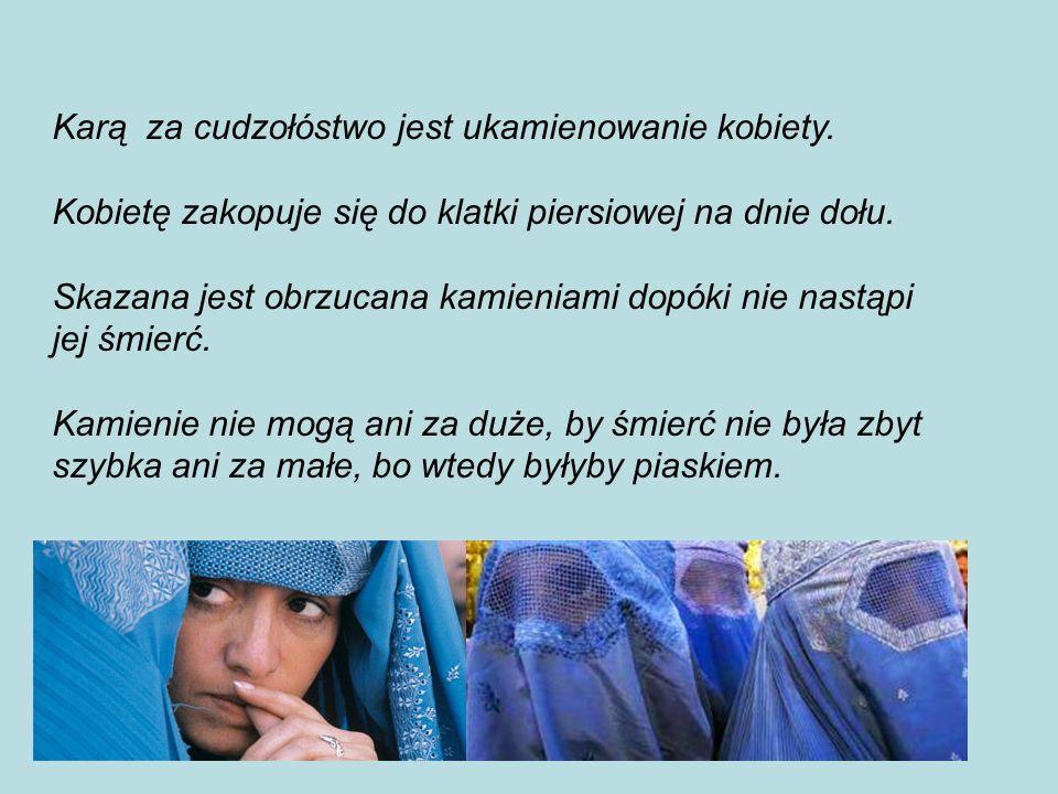 Karą za cudzołóstwo jest ukamienowanie kobiety.