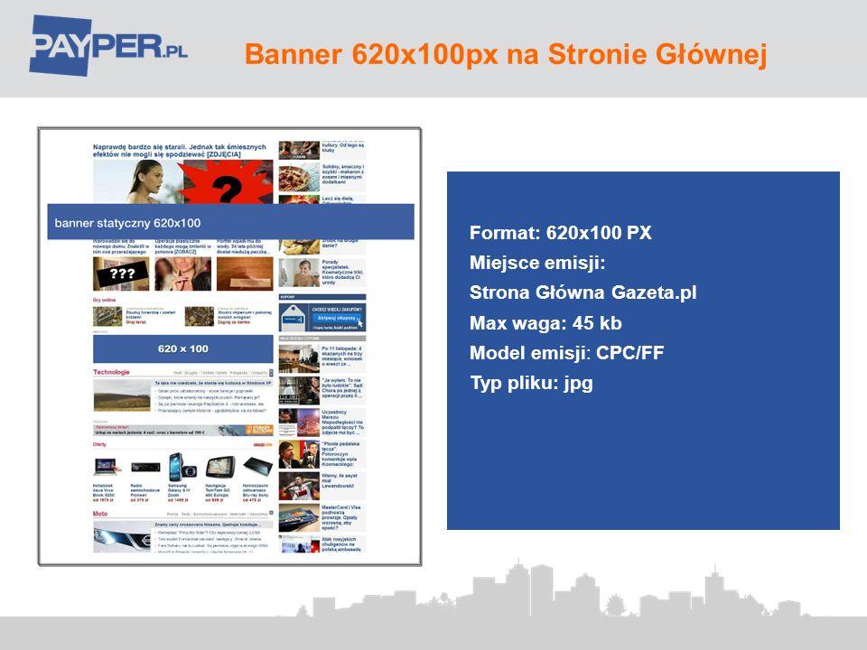 Box 125x125 na Stronie Głównej 120 Format: 125x125 PX Miejsce emisji: Strona Główna Gazeta.pl Max waga: 45 kb Model emisji: CPC/FF Typ pliku: jpg