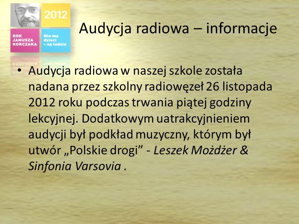 Audycja radiowa – informacje Audycja radiowa w naszej szkole została nadana przez szkolny radiowęzeł 26 listopada 2012 roku podczas trwania piątej godziny lekcyjnej.
