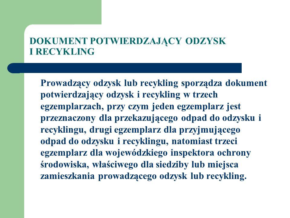 W przypadku gdy przedsiębiorca lub organizacja korzysta z usług innego posiadacza odpadów w przekazaniu odpadów do odzysku i recyklingu, wniosek o wydanie dokumentu potwierdzającego odzysk i recykling, przedsiębiorca lub organizacja przekazuje temu posiadaczowi odpadów, który w imieniu przedsiębiorcy lub organizacji przedkłada go prowadzącemu odzysk lub recykling SAMODZIELNA REALIZACJA OBOWIĄZKU