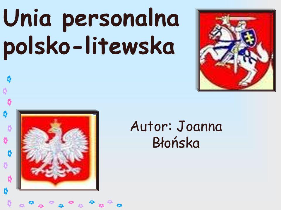 Menu Unia personalna (wyjaśnienie pojęcia) Unia polsko- litewska Przyczyny porozumień polsko- litewskich I unia polsko- litewska II unia polsko- litewska Znaczenie unii Podsumowanie