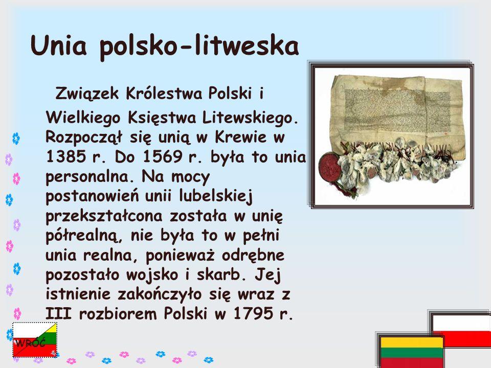 Przyczyny porozumień polsko-litewskich Unie polsko - litewskie w XIV i XV w.