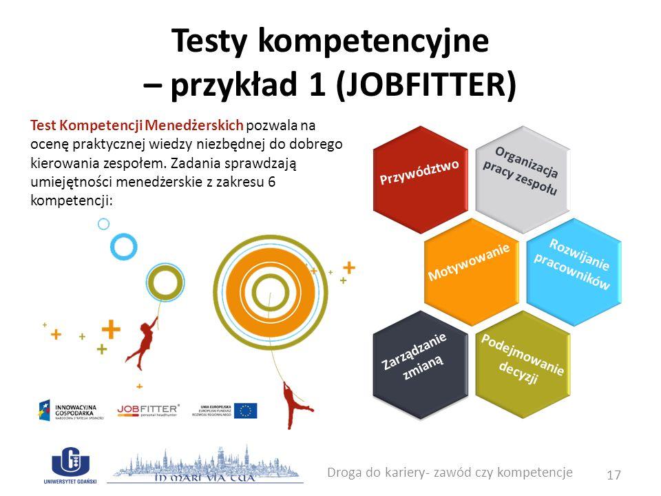 Testy kompetencyjne – przykład 1 (konstrukcja pytań) Droga do kariery- zawód czy kompetencje 18
