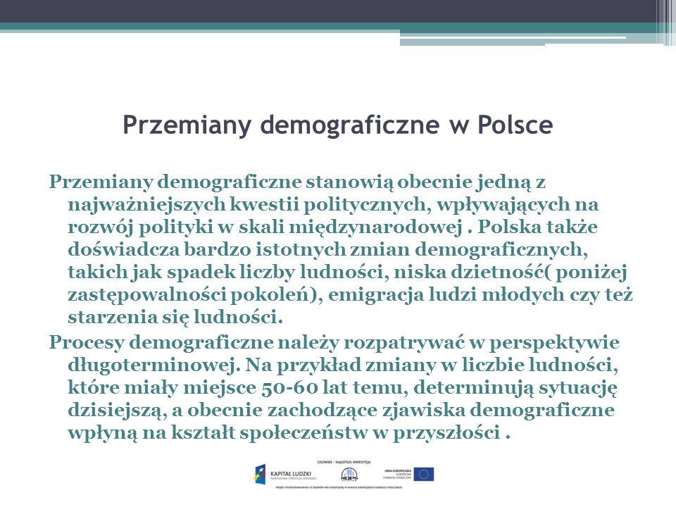 Przemiany demograficzne w Polsce Poza tym na zachowania demograficzne członków społeczeństwa, tj.
