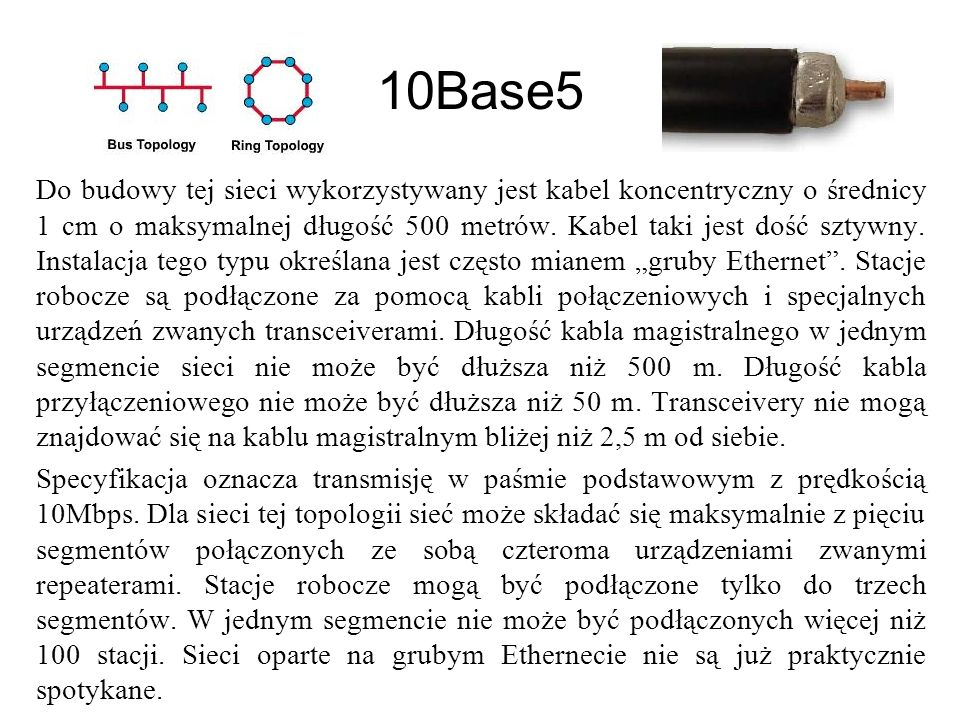 10Base2 Specyfikacja 10Base2 opisuje protokół sieciowy dla pasma podstawowego i prędkości 10Mbps.