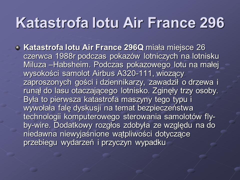 Ogólne informacje Miejsce Habsheim Habsheim Habsheim Data26 czerwca 1988 26 czerwca198826 czerwca1988 Godzina14:45 czasu lokalnego 14:45 czasu polskiego Rodzaj błąd pilota Ofiary śmiertelne 3 osoby Ranni ok.