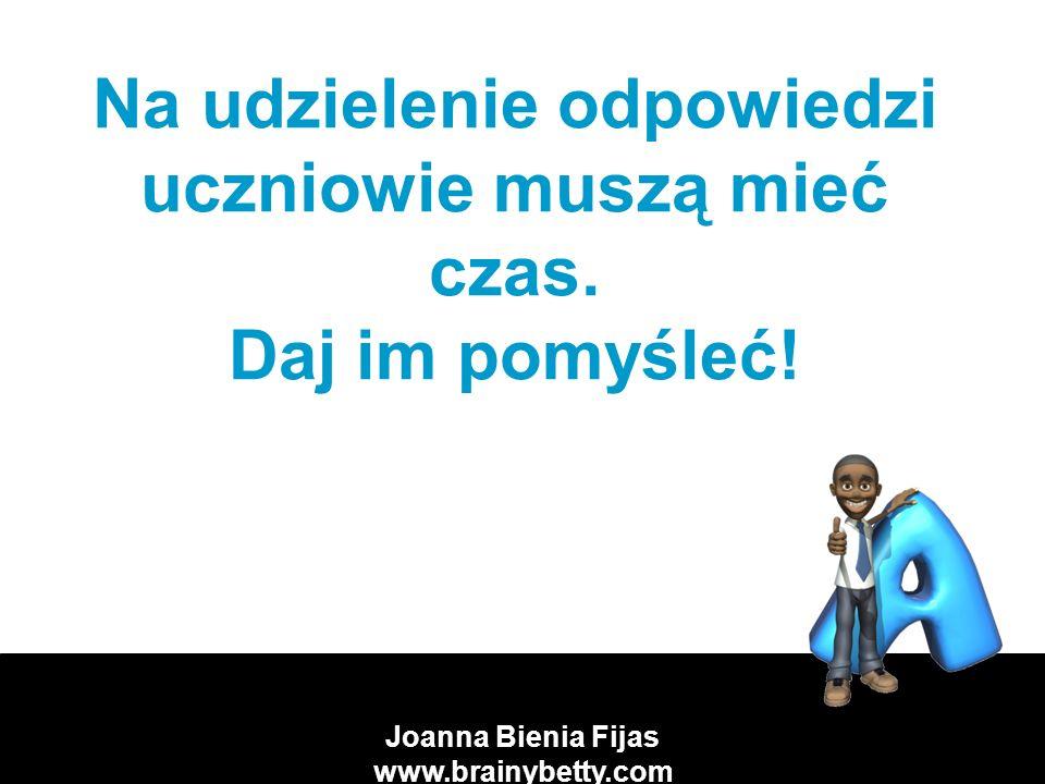 Joanna Bienia Fijas www.brainybetty.com Trójstopniowe podejście do rozumienia wg J.