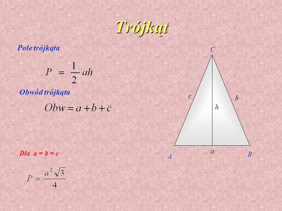 Trójkąt A B C h a b c Pole trójkąta Obwód trójkąta Dla a = b = c