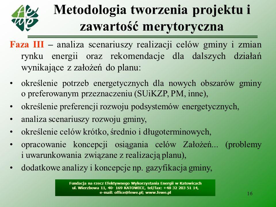 17 Metodologia tworzenia projektu i zawartość merytoryczna Fundacja na rzecz Efektywnego Wykorzystania Energii w Katowicach ul.