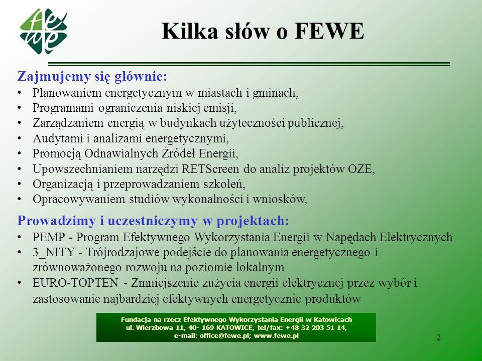 3 Nasze osiągnięcia w planowaniu energetycznym Fundacja na rzecz Efektywnego Wykorzystania Energii w Katowicach ul.