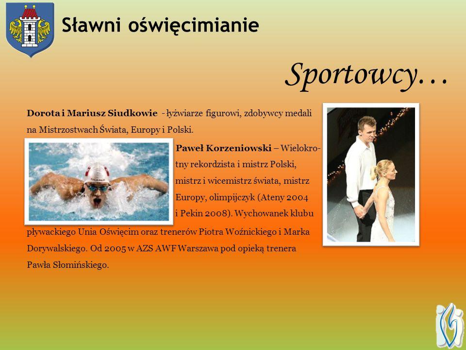 Sportowcy… Dorota i Mariusz Siudkowie - łyżwiarze figurowi, zdobywcy medali na Mistrzostwach Świata, Europy i Polski.