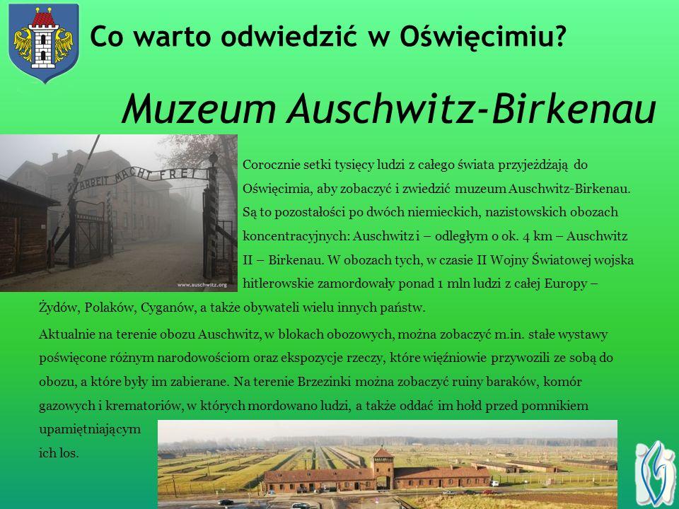 Muzeum Auschwitz-Birkenau Corocznie setki tysięcy ludzi z całego świata przyjeżdżają do Oświęcimia, aby zobaczyć i zwiedzić muzeum Auschwitz-Birkenau.