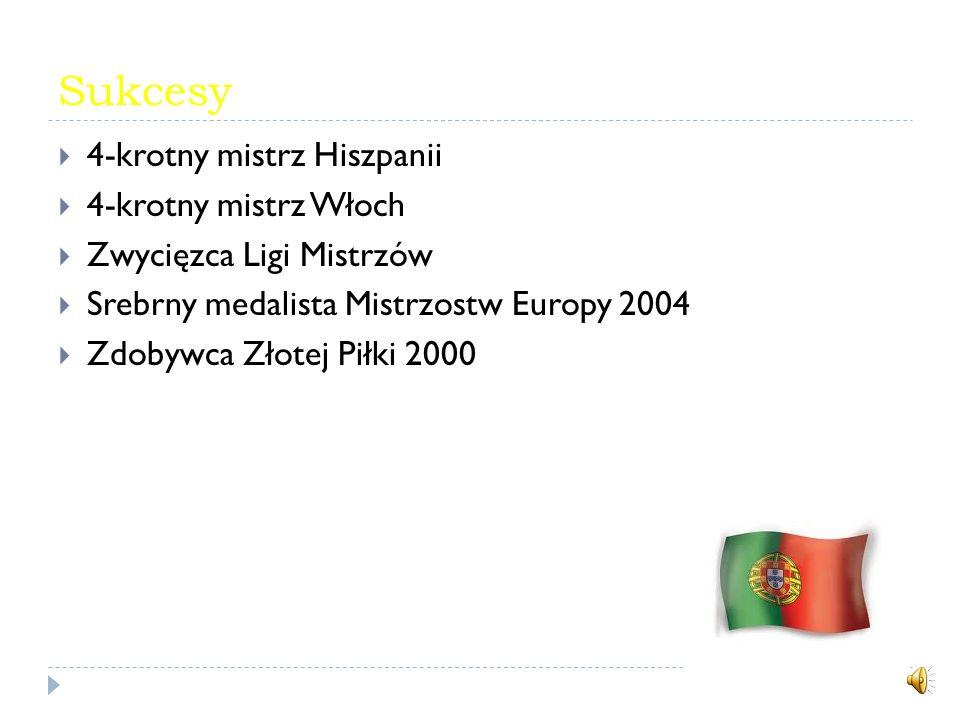 Sukcesy 4-krotny mistrz Hiszpanii 4-krotny mistrz Włoch Zwycięzca Ligi Mistrzów Srebrny medalista Mistrzostw Europy 2004 Zdobywca Złotej Piłki 2000