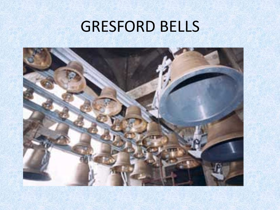 GRESFORD BELLS at the ALL SAINTS CHURCH