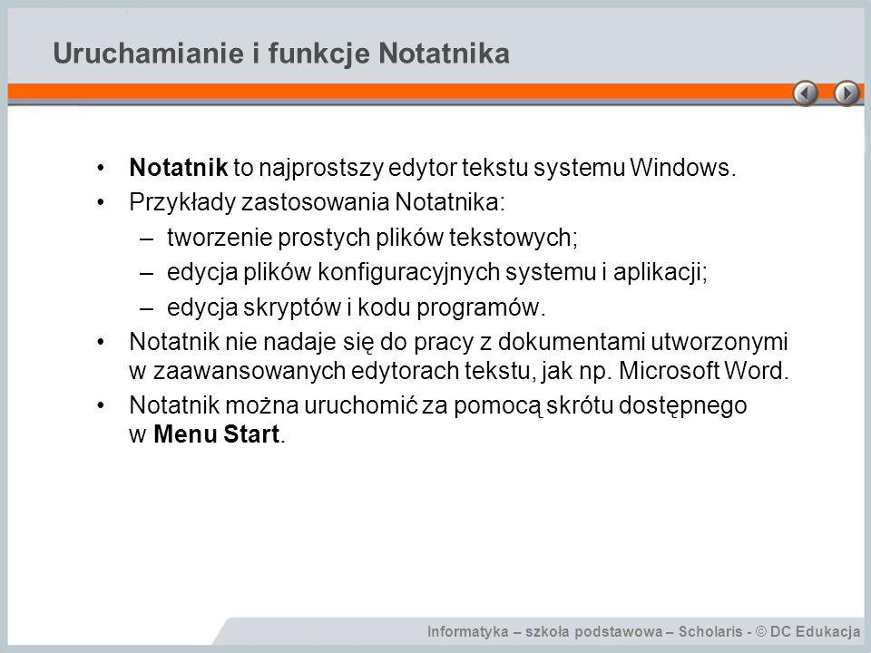 Informatyka – szkoła podstawowa – Scholaris - © DC Edukacja Uruchamianie i funkcje Notatnika