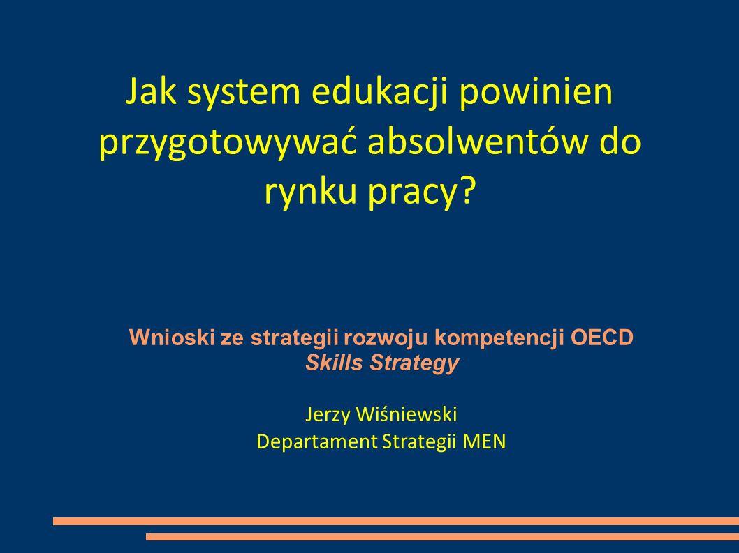 Skills Strategy Decyzję o przygotowaniu Skills Strategy została podjęta w maju 2011 roku przez Radę Ministrów (najwyższe ciało decyzyjne) Organizacji Współpracy Gospodarczej i Rozwoju (OECD).