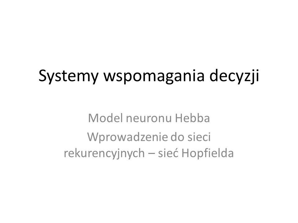 Obserwacje działania komórek nerwowych doprowadziły D.