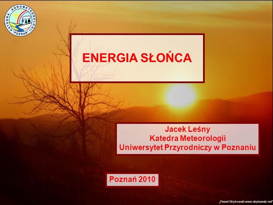 PROMIENIOWANIE SŁONECZNE Paweł Strykowski www.strykowski.net 1366 W/m 2