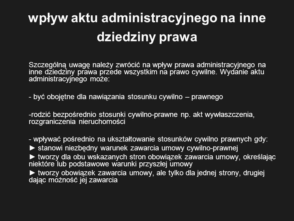 podział aktów administracyjnych 1.Według adresata - Akty zewnętrzne - Akty wewnętrzne 2.