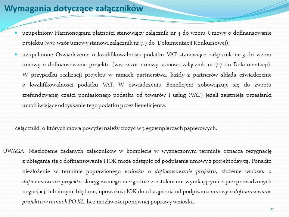 23 Wymagania czasowe Realizacja projektu musi się mieścić w okresie od 01.01.2013 r.