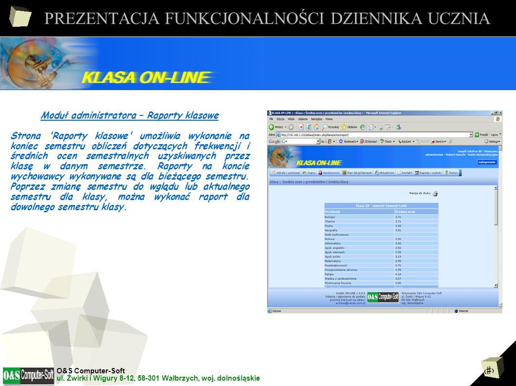 19 PREZENTACJA FUNKCJONALNOŚCI DZIENNIKA UCZNIA Moduł administratora – Monitowanie - konfiguracja Strona Monitowanie - konfiguracja umożliwia administratorowi lub wychowawcy klasy, skonfigurowanie parametrów problemów wychowawczych o jakich ma powiadamiać system.