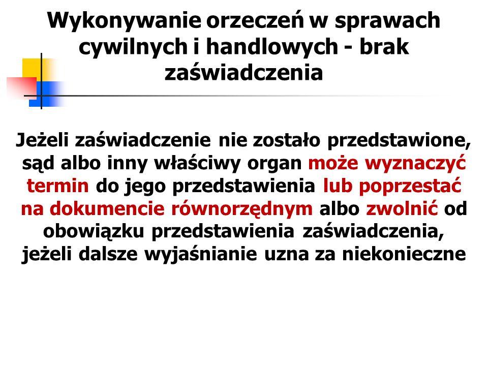 Tłumaczenie dokumentów na żądanie sądu albo innego właściwego organu przedstawia się tłumaczenie dokumentów tłumaczenie powinno być uwierzytelnione przez osobę do tego uprawnioną w jednym z państw członkowskich