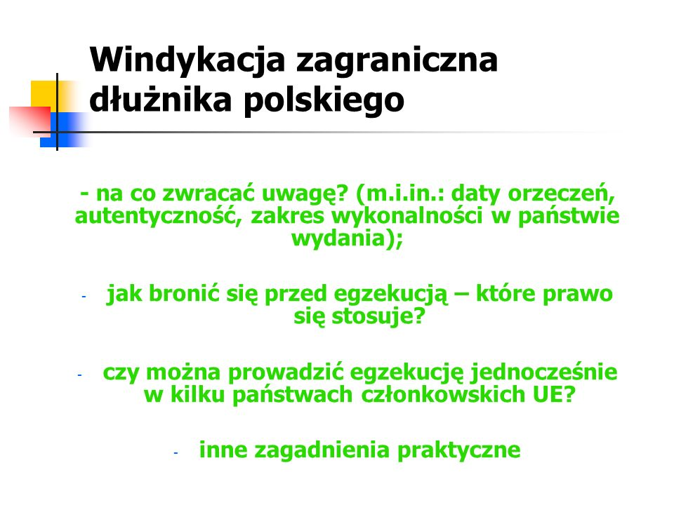 Przydatne linki E UROPEJSKI ATLAS SĄDOWNICZY W SPRAWACH CYWILNYCH http://ec.europa.eu/justice_home/judicialatlascivil/html/index_pl.htm STRONA KOMISJI EUROPEJSKIEJ – INFORMACJE O WSPÓŁPRACY WYMIARÓW SPRAWIEDLIWOŚCI PAŃSTW CZŁONKOWSKICH (W TYM NOWE PROPOZYCJE LEGISLACYJNE) http://ec.europa.eu/justice/index_pl.htm PORTAL E-SPRAWIEDLIWOŚĆ (PRAWO PAŃSTW CZŁONKOWSKICH; FORMULARZE) https://e-justice.europa.eu/home.do?action=home&plang=pl EUROPEJSKA SIEĆ SĄDOWNICZA W SPRAWACH CYWILNYCH I HANDLOWYCH (RÓWNIEŻ INFORMACJA O PRAWIE PAŃSTW CZŁONKOWSKICH) http://ec.europa.eu/civiljustice/index_pl.htm STRONA MIĘDZYNARODOWEJ UNII KOMORNIKÓW (INFORMACJA O ORGANACH EGZEKUCYJNYCH I EGZEKUCJI POSZCZEGÓLNYCH PAŃSTWACH, M.IN.