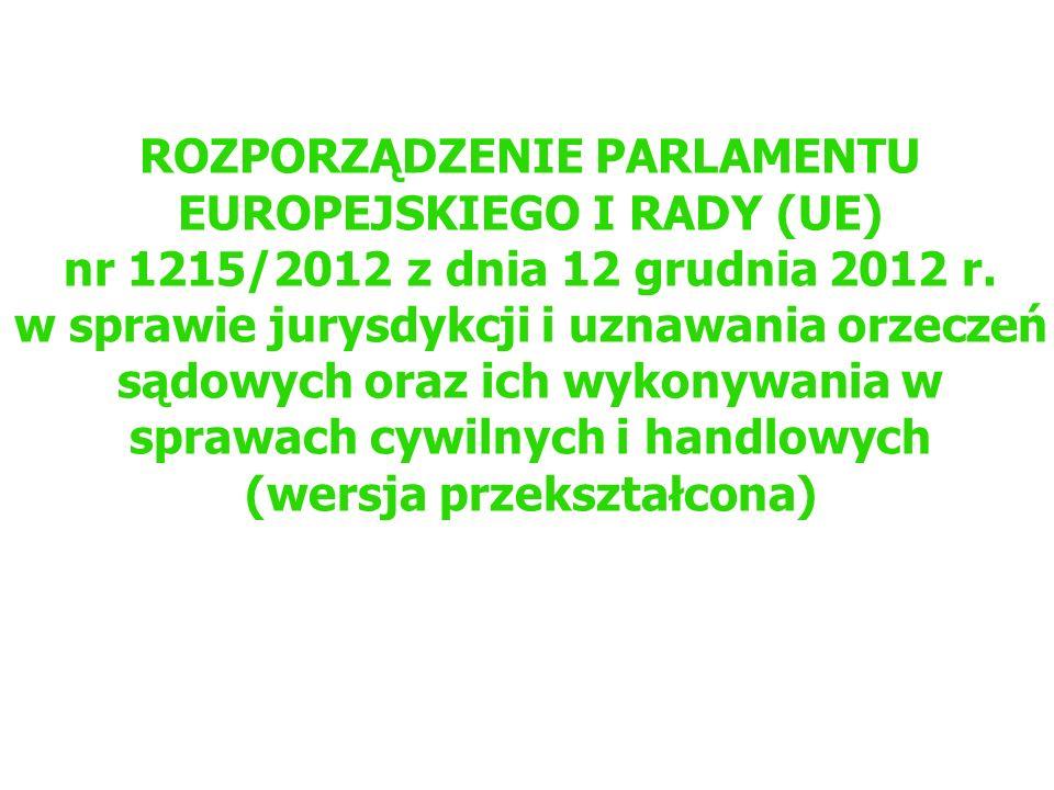 Stosowanie rozporządzenia Bruksela I bis rozporządzenie stosuje się od dnia 10 stycznia 2015 r.