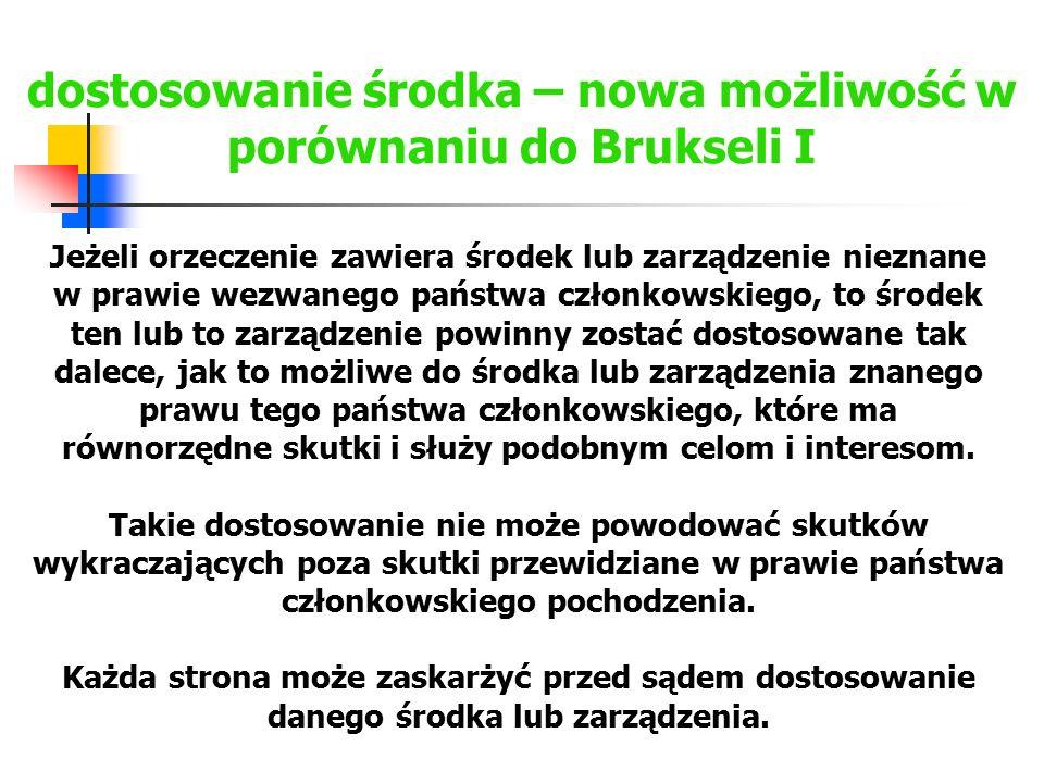 dostosowanie środka – nowa możliwość w porównaniu do Brukseli I – k.p.c.