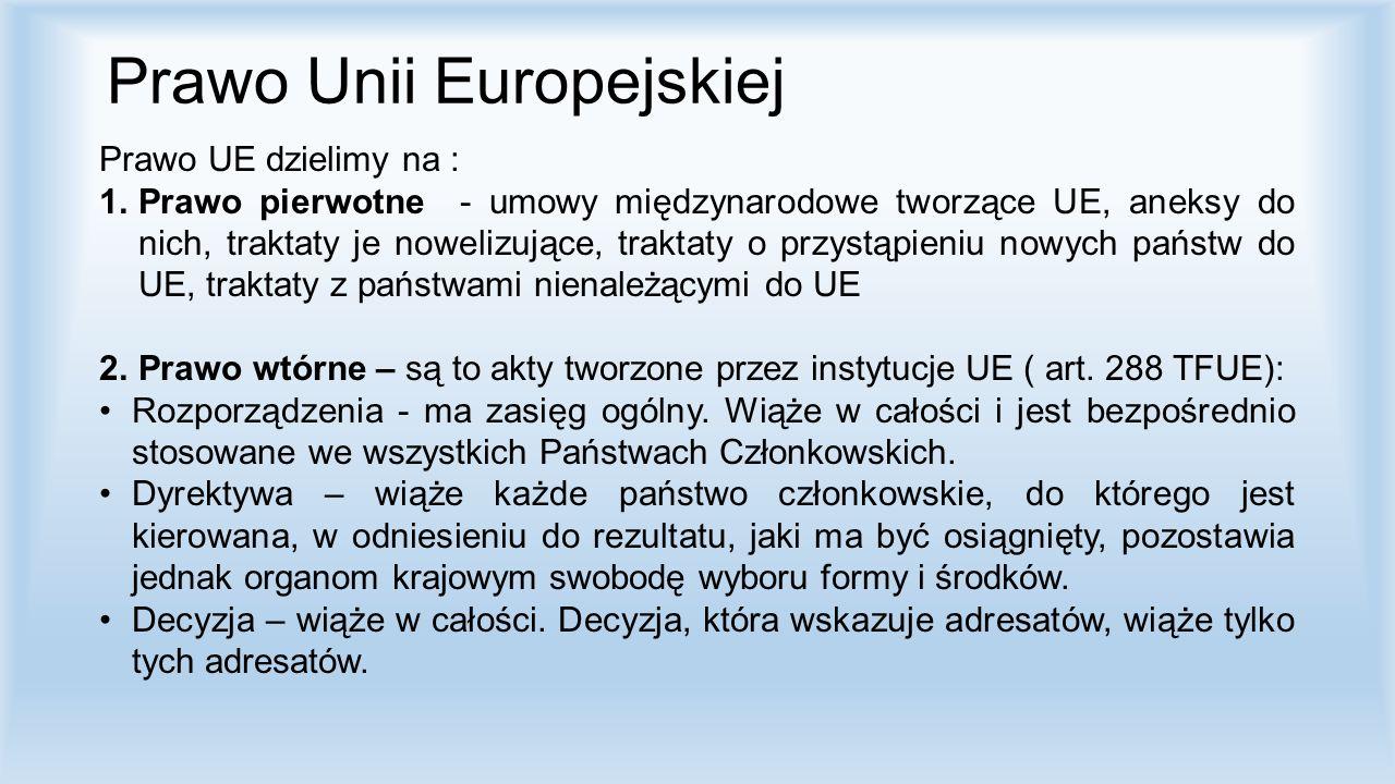Rozporządzenie ( unijne ): Instrument ujednolicania prawa Unii Akt generalny, zasięg ogólny – może dotyczyć działania instytucji, innych organów UE, organów państw członkowskich, podmiotów prywatnych Ma zastosowanie na terytorium wszystkich państw członkowskich (zasada) Może tworzyć prawa i obowiązki dla jednostek Charakter abstrakcyjny ( jak ustawa w prawie krajowym) Wymaga dla swej skuteczności uzasadnienia oraz ogłoszenia w Dzienniku Urzędowym UE Od momentu wejścia w życie stanowi część prawa krajowego państw członkowskich i jest stosowane bezpośrednio, bez potrzeby transponowania do prawa krajowego.