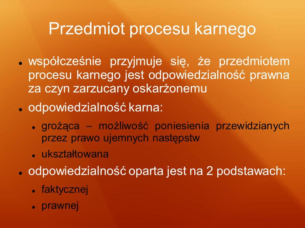 Przedmiot procesu karnego przedmiot procesu powinien być: niezmienny – w postępowaniu przygotowawczym zasada ta ma jednak charakter względny – art.