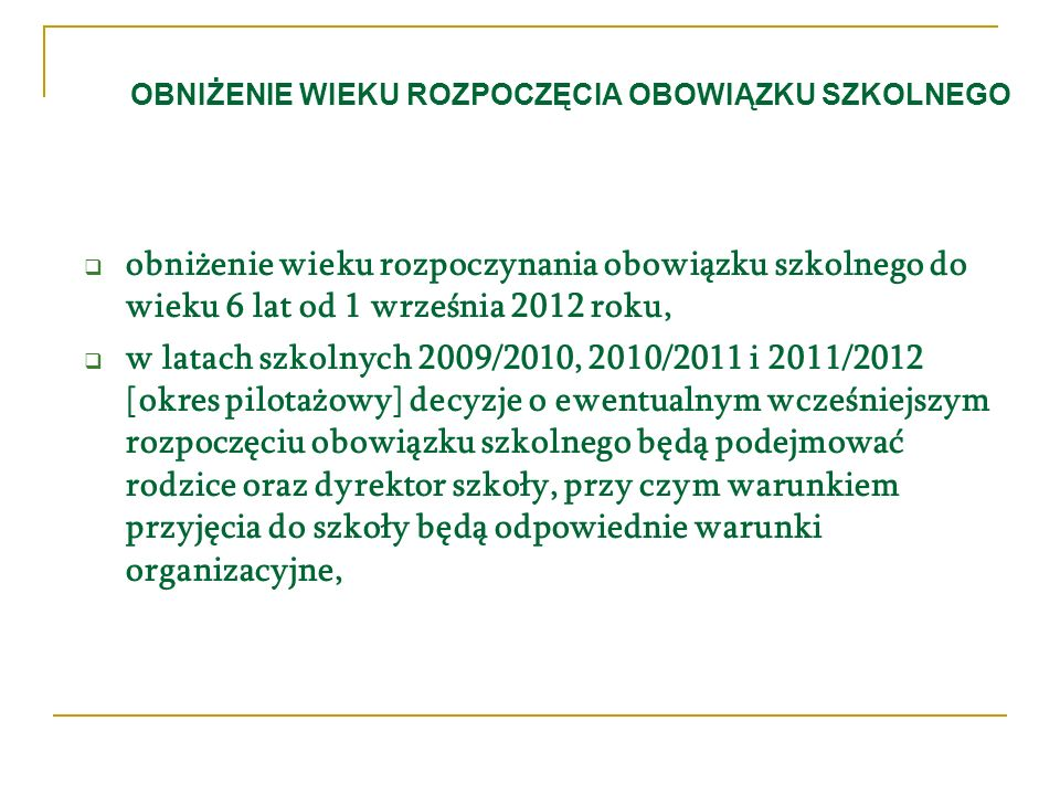 UPOWSZECHNIANE EDUKACJI PRZEDSZKOLNEJ upowszechnianie edukacji przedszkolnej, w tym wprowadzenie obowiązku rocznego przygotowania przedszkolnego dla dzieci 5-letnich od 1 września 2011 roku, przepisy dotyczące sieci publicznych przedszkoli i oddziałów przedszkolnych dostosowano do zmian wynikających z objęcia obowiązkiem przedszkolnym 5-latków oraz innych form wychowania przedszkolnego,